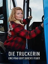 Die Truckerin - Eine Frau geht durchs Feuer