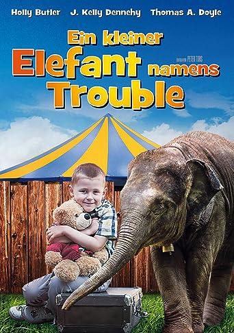 Der kleine Elefant namens Trouble