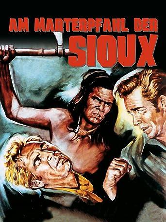 Am Marterpfahl der Sioux