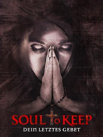Soul to Keep - Dein letztes Gebet