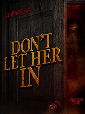 Don't Let Her In - Chapter One (4K UHD)