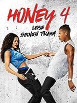 Honey 4 - Lebe deinen Traum