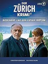 Der Zürich Krimi: Borchert und der fatale Irrtum