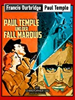 Francis Durbridge: Paul Temple und der Fall Marquis