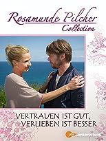 Rosamunde Pilcher: Vertrauen ist gut, verlieben ist besser