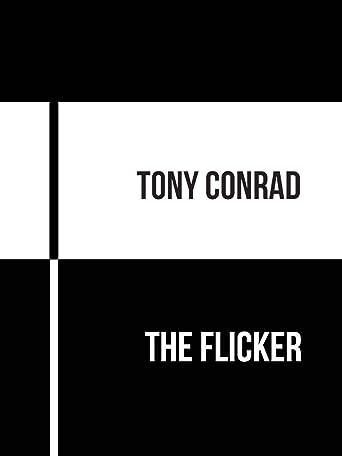 Tony Conrad: The Flicker