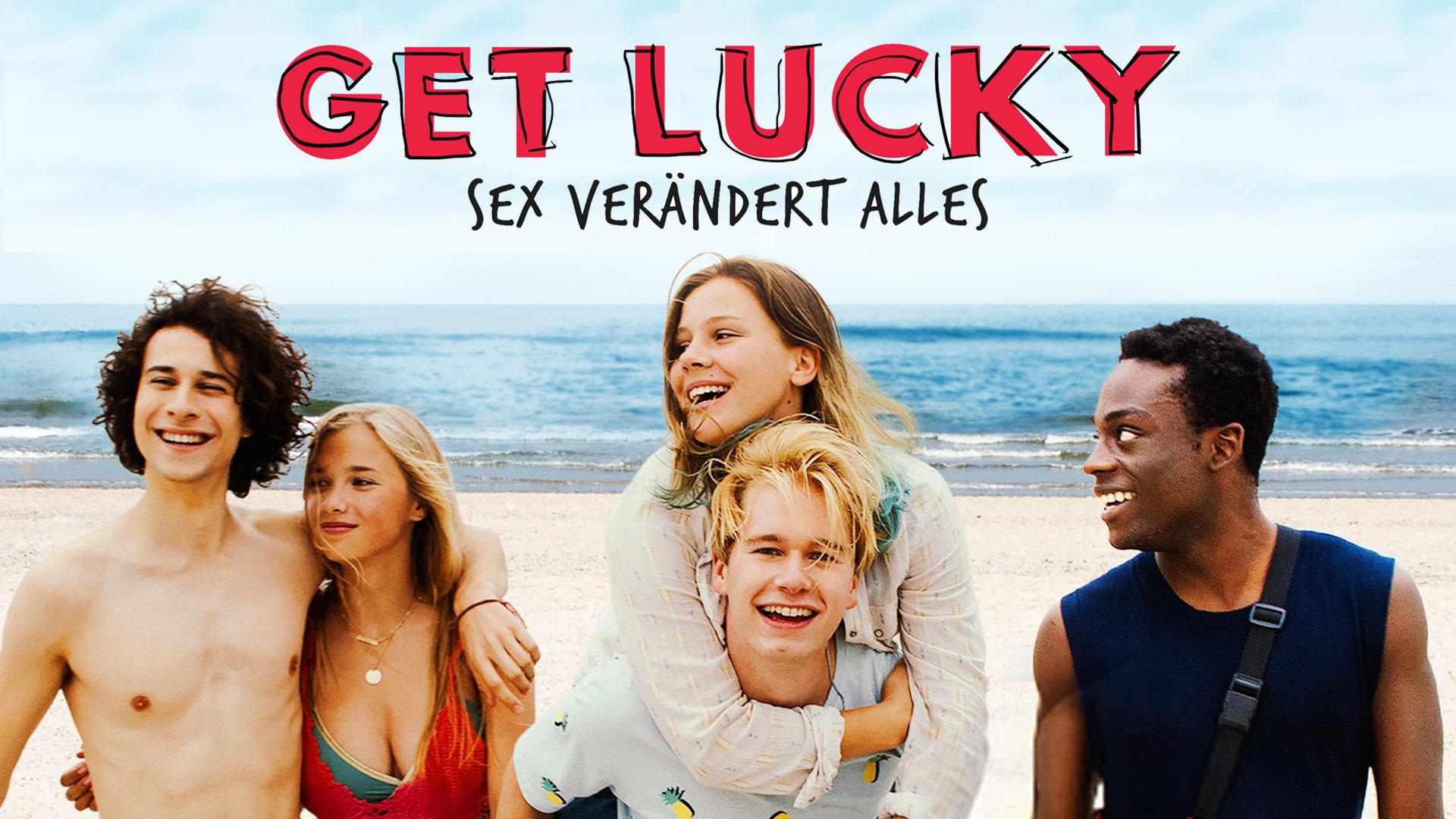 Get Lucky - Sex verändert alles