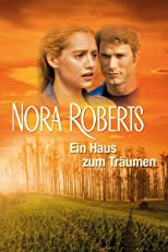 Nora Roberts - Ein Haus zum Träumen