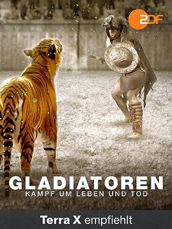Gladiatoren - Kampf um Leben und Tod