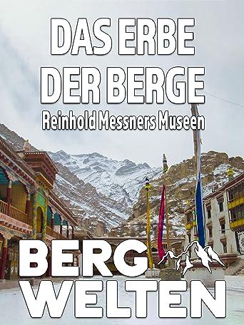 Das Erbe der Berge - Reinhold Messners Museen