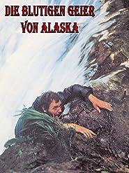 Die blutigen Geier von Alaska