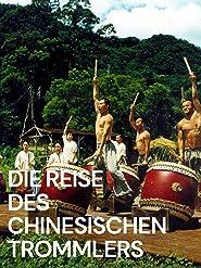 Die Reise des chinesischen Trommlers