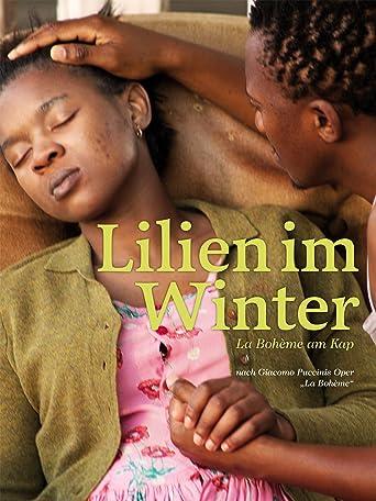 Lilien im Winter - La Bohème am Kap der Guten Goffnung