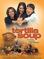Tortilla Soup - Die Würze des Lebens