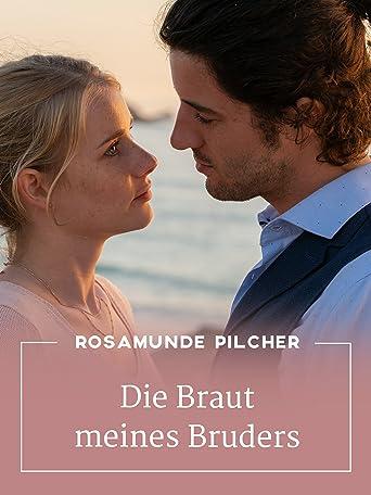 Rosamunde Pilcher: Die Braut meines Bruders