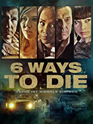 6 Ways to Die