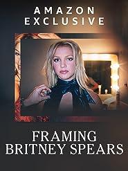 Framing Britney Spears - Die Geschichte hinter #freebritney