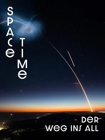 Spacetime: Der Weg ins All - Von der Erde in die Unendlichkeit