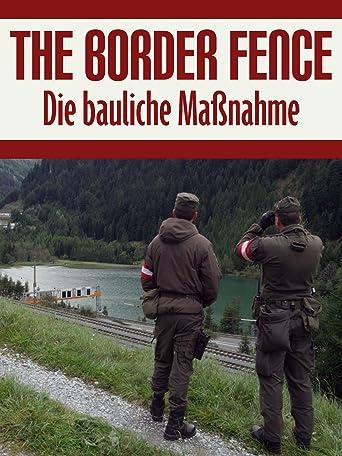 The Border Fence - Die Bauliche Maßnahme