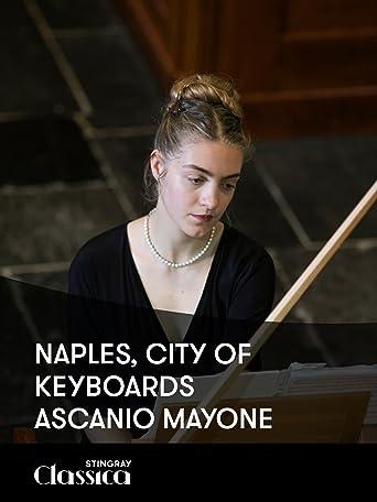 Neapel, Stadt der Klaviere - Ascanio Mayone