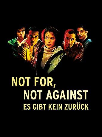 Not for, not against - Es gibt kein Zurück