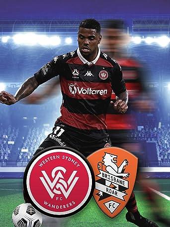 Western Sydney Wanderers - Brisbane Roar