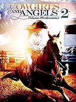 Cowgirls and Angels 2: Dakotas Pferdesommer