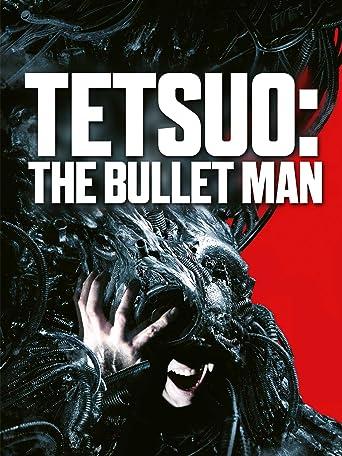 Tetsuo: The Bullet Man