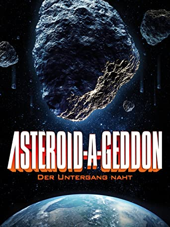 Asteroid-A-Geddon: Der Untergang naht