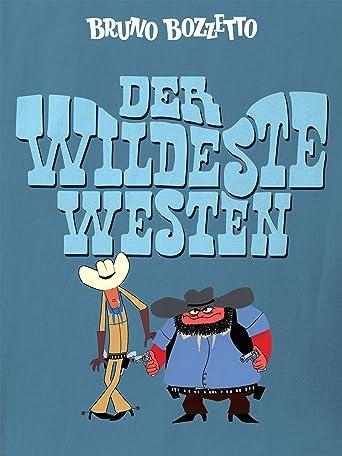 Der wildeste Westen