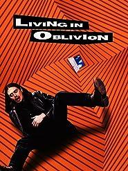 Total abgedreht - Living in Oblivion