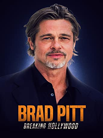 Brad Pitt: Breaking Hollywood