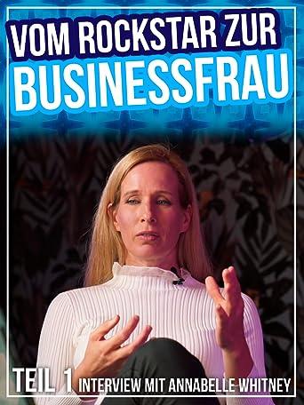 Vom Rockstar zur Businessfrau - Annabelle Whitney#1