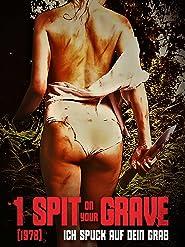 I Spit on Your Grave (1978): Ich spuck auf dein Grab