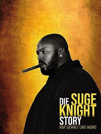 Die Suge Knight-Story - Rap, Gewalt und Mord