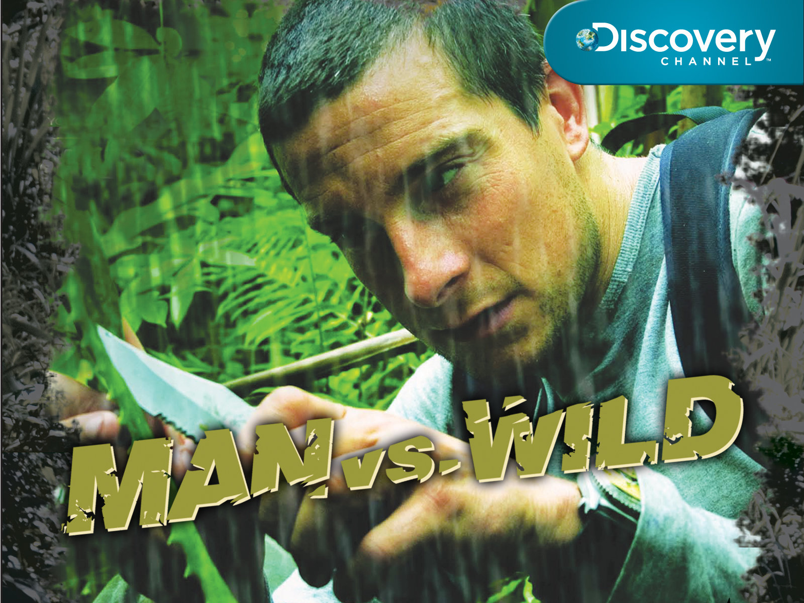 Watch Man Vs Wild Episodes On National Geographic Season 1 2007