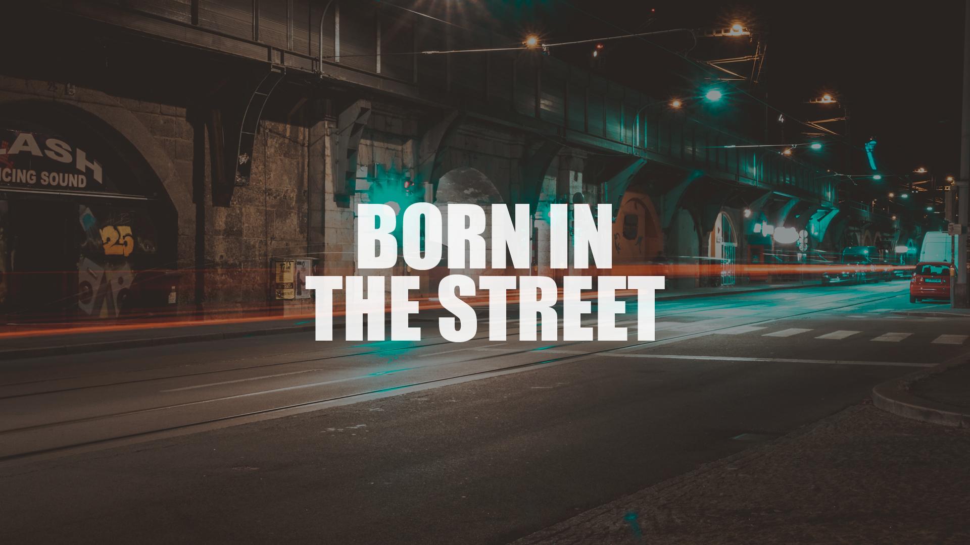 Born in the street [OV]