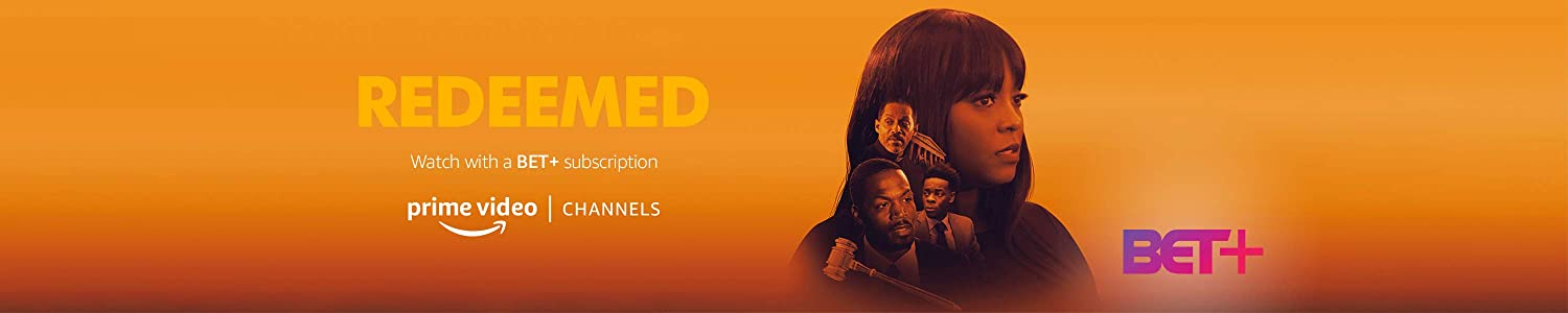 Watch Redeemed on Bet+ with Prime Video Channels