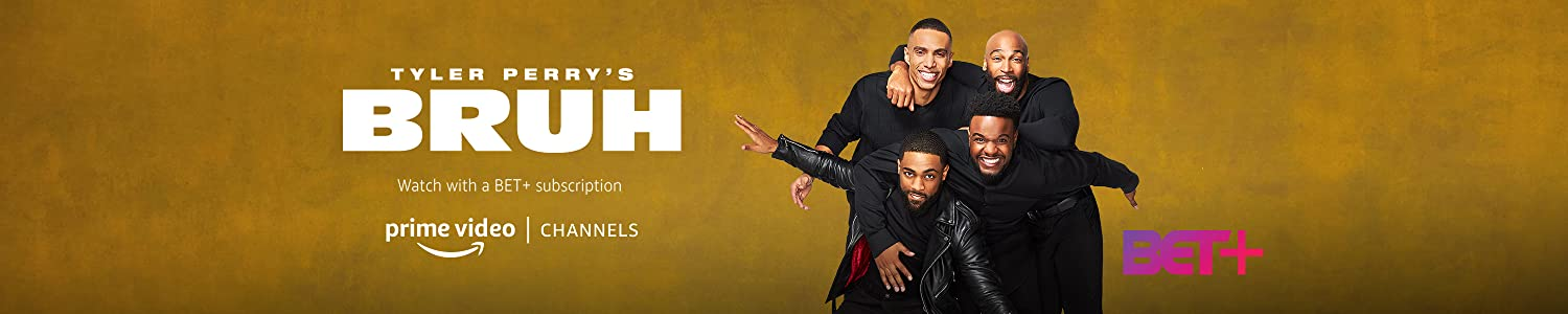 Watch Bruh Season 2 on BET+ with Prime Video Channels