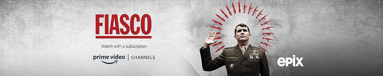 Watch Fiasco - Season 1 on EPIX with Prime Video Channels