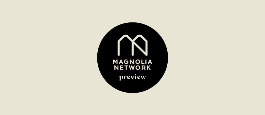 Magnolia Network believes in telling life's stories authentically and empowering viewers to move past their comfort zones and try new things.