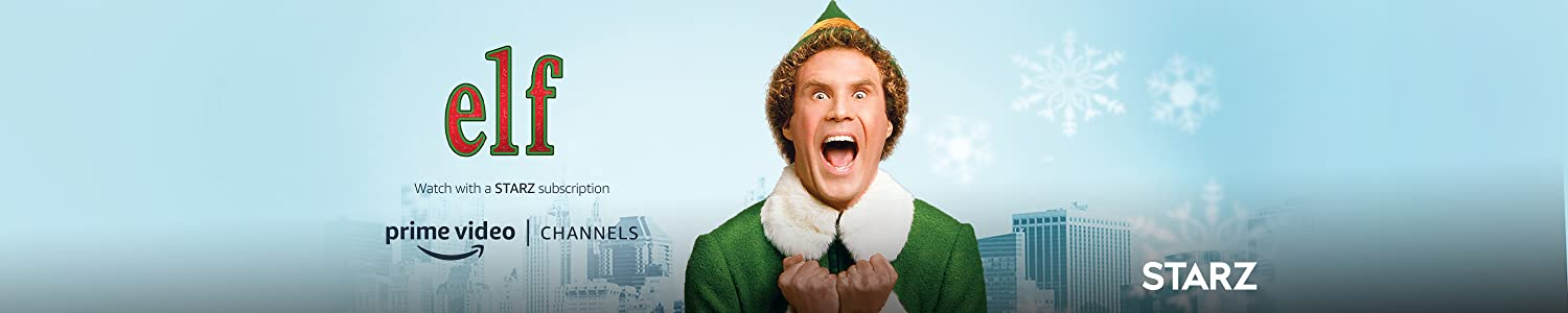Watch Elf on Starz with Prime Video Channels