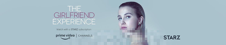 Watch Girlfriend Experience Season 3 on STARZ with Prime Video Channels