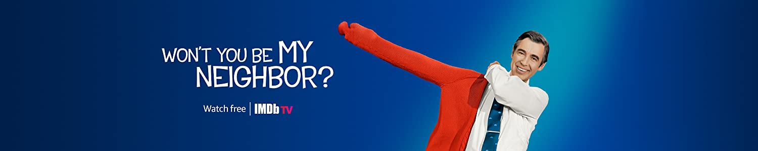 Watch Won't You Be My Neighbor for Free on IMDb TV